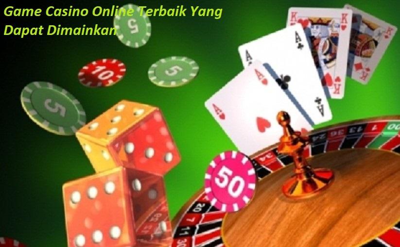 Game Casino Online Terbaik Yang Dapat Dimainkan