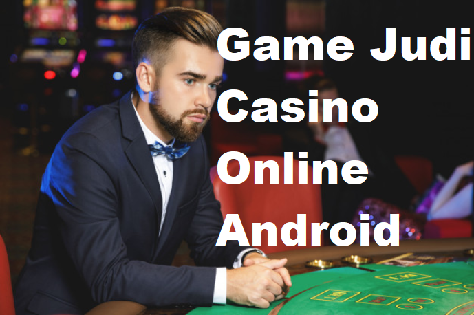 Game Judi Casino Online Android