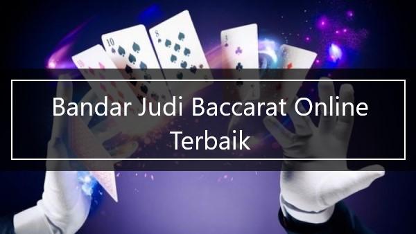 Bandar Judi Baccarat Online Terbaik